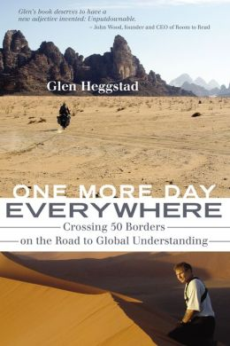 One More Day Everywhere: Crossing 50 Borders on the Road to Global Understanding
