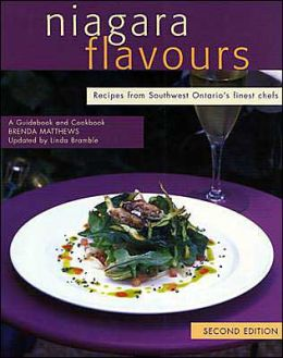 Niagara Flavours, Second Edition: Recipes from Southwest Ontario's finest chefs