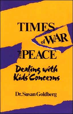 Times of War and Peace: Dealing With Kids' Concerns