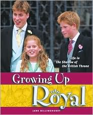 Growing Up Royal: Life in the Shadow of the British Throne