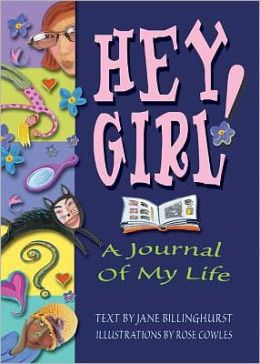 Hey Girl!: A Journal of My Life