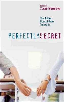 Perfectly Secret: The Hidden Lives of Seven Teen Girls