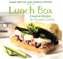 Lunch Box: Creative Recipes for Everyday Lunches