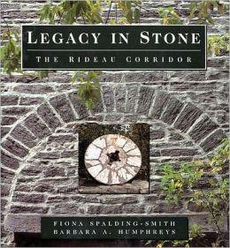 Legacy in Stone: The Rideau Corridor
