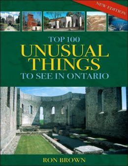 Top 100 Unusual Things to See in Ontario