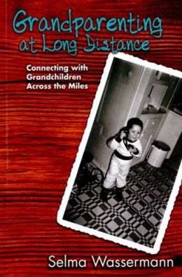 Grandparenting at Long Distance: Connecting with Grandchildren Across the Miles