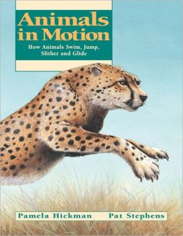 Animals in Motion: How Animals Swim, Jump, Slither and Glide