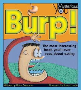 Burp! the Most Interesting Book Youll Ever Read about Eating