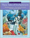 Three Tales of Enchantment: Sleeping Beauty, the Little Mermaid, Beauty and the Beast