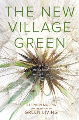 The New Village Green: Living Light, Living Local, Living Large