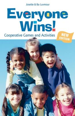 Everyone Wins!: Cooperative Games and Activities