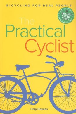 The Practical Cyclist: Bicycling for Real People