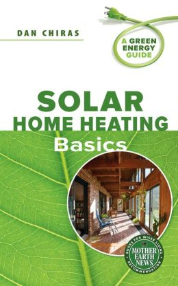 Solar Home Heating Basics: A Green Energy Guide