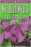 Wildflowers of the Sierra Nevada and the Central Valley