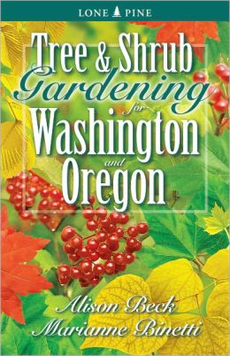 Tree and Shrub Gardening for Washington and Oregon