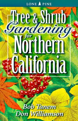 Tree & Shrub Gardening for Northern California