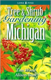 Tree and Shrub Gardening for Michigan