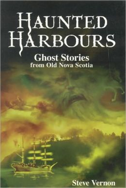 Haunted Harbours: Ghost Stories from Old Nova Scotia