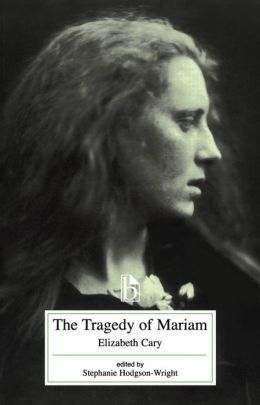 Tragedy of Mariam, the Fair Queen of Jewry (Literary Text Series)
