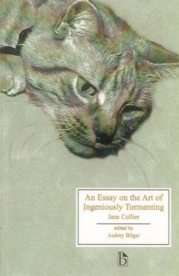 An Essay on the Art of Ingeniously Tormenting: With Proper Rules for the Exercise of That Pleasant Art