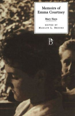 Memoirs of Emma Courtney (Literary Texts Series)