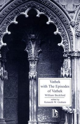 Vathek with the Episodes of Vathek