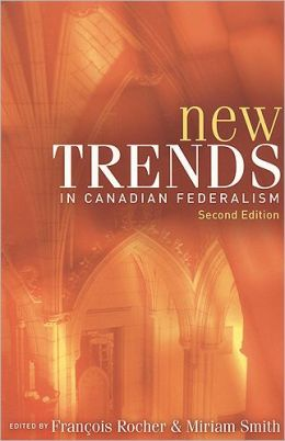 New Trends in Canadian Federalism