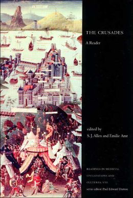 Readings in Medieval Civilizations and Cultures: The Crusades