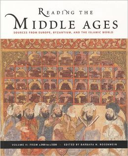Reading the Middle Ages : Sources from Europe, Byzantium, and the Islamic World: From c.900 to c.1500