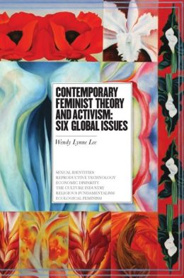 Contemporary Feminist Theory and Activism : Six Global Issues