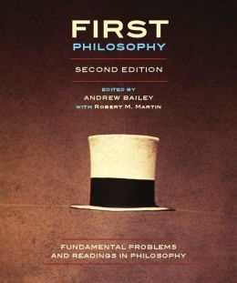 First Philosophy, second edition: Fundamental Problems and Readings in Philosophy