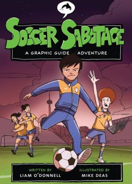 Soccer Sabotage (Graphic Guide Series)