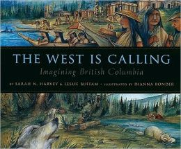 The West Is Calling: Imagining British Columbia