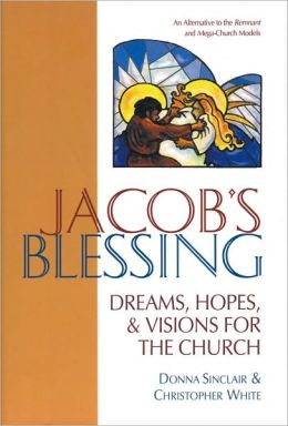 Jacob's Blessing: Hopes, Dreams and Visions for the Church