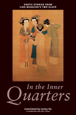In the Inner Quarters: Erotic Stories from Ling Mengchu's Two Slaps