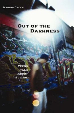 Out of the Darkness: Teens Talk About Suicide