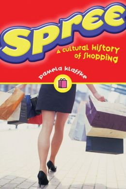 Spree: A Cultural History of Shopping