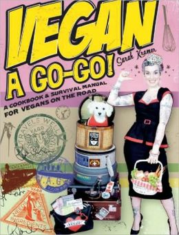 Vegan á Go-Go!: A Cookbook and Survival Manual for Vegans on the Road