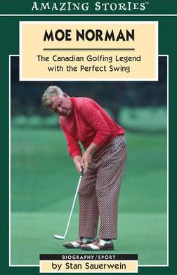 Moe Norman: The Canadian Golfing Legend with the Perfect Swing