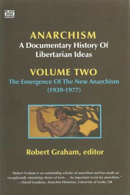 Anarchism: A Documentary History of Libertarian Ideas, Volume Two: The Anarchist Current (1939-2007)