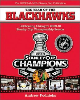 Year of the Blackhawks: Celebrating Chicago's 2009-10 Stanley Cup Championship Season