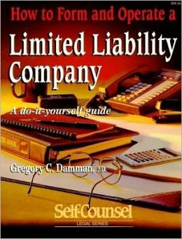 How to Form and Operate a Limited Liability Company: A Do-It-Yourself Guide