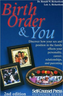 Birth Order and You (Self-Counsel Series): Are You the Oldest, Middle or Youngest Child?