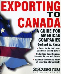 Exporting to Canada: A Guide to American Companies