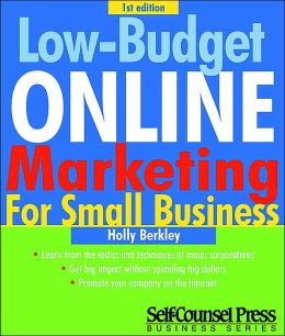 Low-Budget Online Marketing for Small Business (Self-Counsel Business Series)