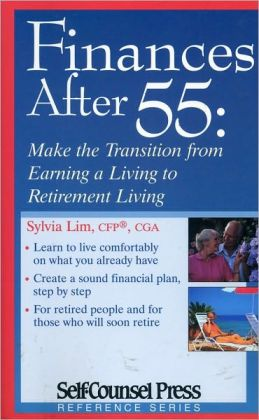Finances after 55: Make the Transition from Earning a Living to Retirement Living