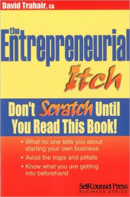 The Entrepreneurial Itch: Don't Scratch until You Read This Book