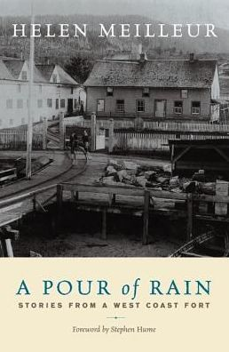 A Pour of Rain: Stories from a West Coast Fort