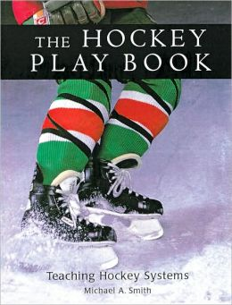 Hockey Play Book: Teaching Systems to Amateur Players