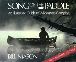 Song of the Paddle: An Illustrated Guide to Wilderness Camping